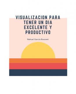 visualizacion-para-tener-un-dia-excelente-y-productivo-01